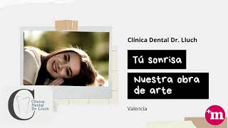 Presentación de Clínica Dental Dr  Lluch - Valencia