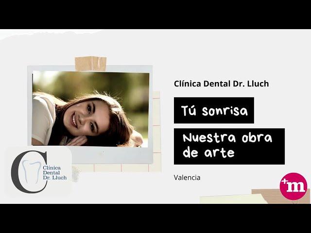 Presentación de Clínica Dental Dr  Lluch - Valencia - Clínica Dental Doctor Lluch