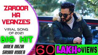 ZAROOR HA VEANZES | Umer Nazir | Sayim Hyder | Super Hit Kashmiri Love Song 2021