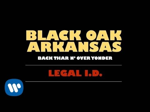 Black Oak Arkansas - Legal ID (Official Audio)