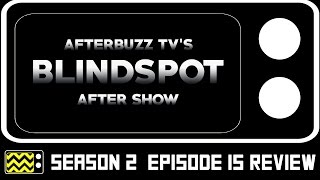Blindspot Season 2 Episode 15 Review & After Show   AfterBuzz TV