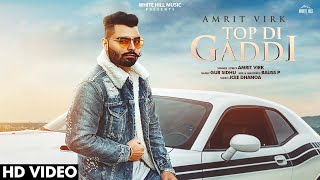 Top Di Gaddi (Full Song) | Amrit Virk | New Song 2019 | White Hill Music