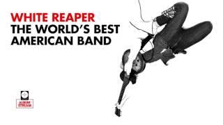 White Reaper   The World's Best American Band [FULL ALBUM STREAM]