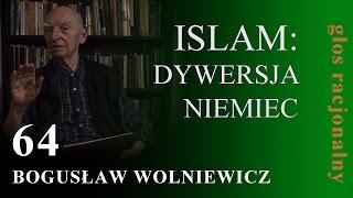 Bogusław Wolniewicz 64 ISLAM:DYWERSJA NIEMIEC—środek