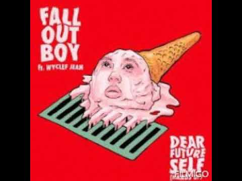 Dear future self (hands up) Fall out boy