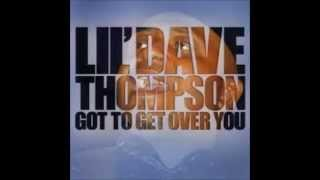 Lil' Dave Thompson - I Got The Blues