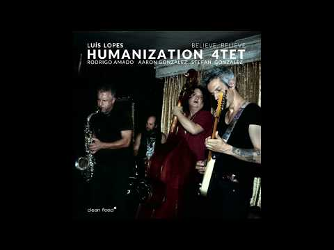 Luis Lopes Humanization 4tet