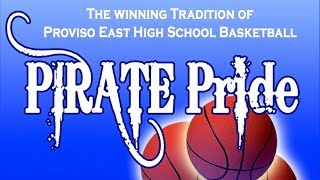 Pirate Pride: The Winning Tradition of Proviso East Basketball Trailer (www.provisoeastpride.com)