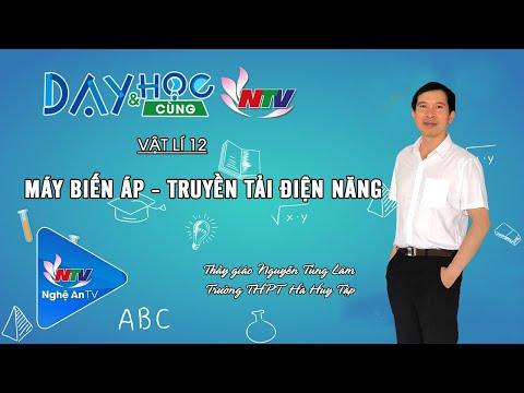 MÔN VẬT LÍ 12: ÔN TẬP MÁY BIẾN ÁP - TRUYỀN TẢI ĐIỆN NĂNG | NGÀY 04/7/2020 (NTV)