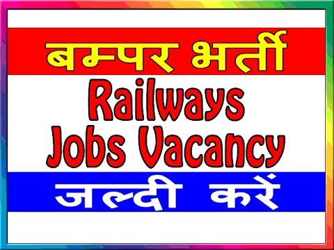 Download Latest Govt Jobs in Railway | Sarkari Naukri 2018-2019 | SARKARI NAUKRI news | Sarkari naukari job Mp4 HD Video and MP3