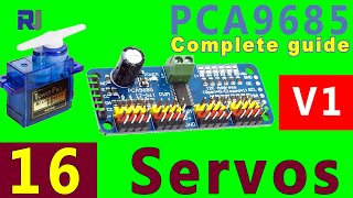 Complete guide to  PCA9685 16 channel Servo controller for Arduino with code V1
