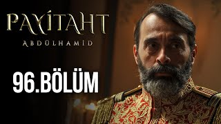Payitaht Abdulhamid episode 96 with English subtitles Full HD