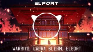 Warriyo - Mortals (feat. Laura Brehm) (ELPORT remix)