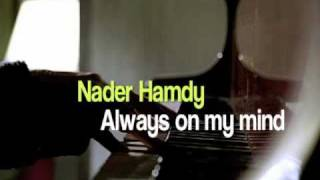 تحميل و مشاهدة Nader Hamdy - Always on my mind MP3