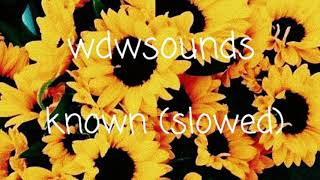 Known   X5 ♡ (slowed)