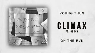 Young Thug - Climax Ft. 6lack On The Rvn