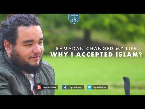 Ramadan Changed My Life: Why I Accepted Islam? A Story of a New Muslim