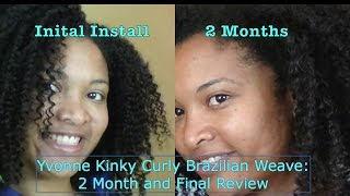 Yvonne Kinky Curly Brazilian Weave: 2 Month And Final Review