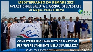 Madre Terra – 25/2021 – Al via Mediterraneo da remare 2021 #PlasticFree