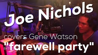 Joe Nichols covers Gene Watson - Farewell Party