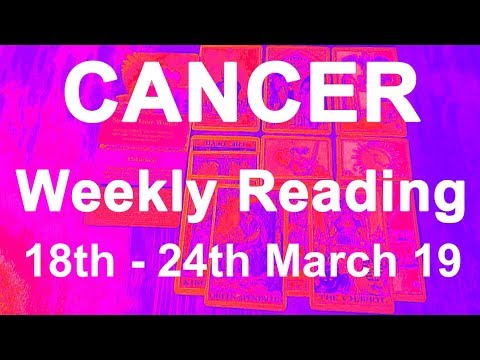 CANCER WEEKLY TAROT READING - MARCH 18TH-24TH 2019 - Truth Well Told