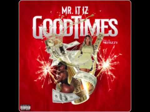 Mr It Iz -Good Times (produced by motizzy)