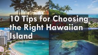 10 Tips for Choosing the Right Hawaiian Island
