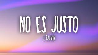 J. Balvin, Zion & Lennox - No Es Justo (Lyrics)