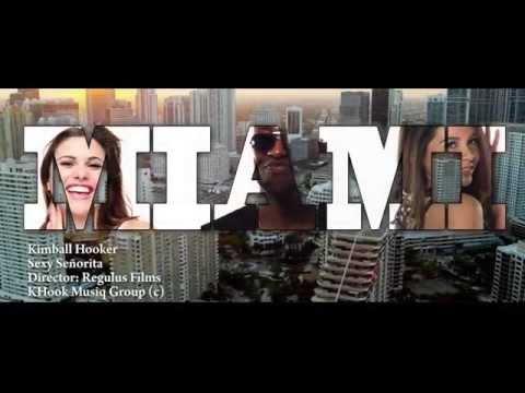 Kimball Hooker - Sexy Senorita - Official Music Video