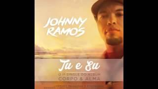 Johnny Ramos   Tu E Eu
