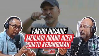 [PODCAST SISI LAIN] Fakhri Husaini: Menjadi Orang Aceh Suatu Kebanggaan