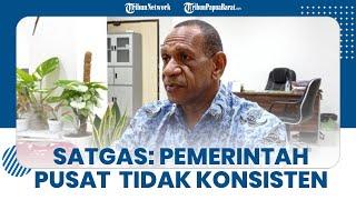 Nilai Pemerintah Pusat Tak Konsisten Tangani Covid 19, Satgas Papua Barat Bikin Daerah Kalang Kabut