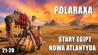 Polaraxa 21-20: Stary Egipt - Nowa Atlantyda