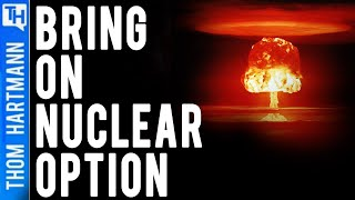 Time to Trigger the Nuclear Option?
