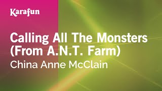 Karaoke Calling All The Monsters (From A.N.T. Farm) - China Anne McClain *