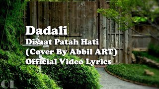 Dadali   Disaat Patah Hati Lyrics [Cover]