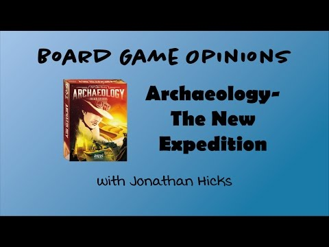 Board Game Opinions: Archaeology - The New Expedition