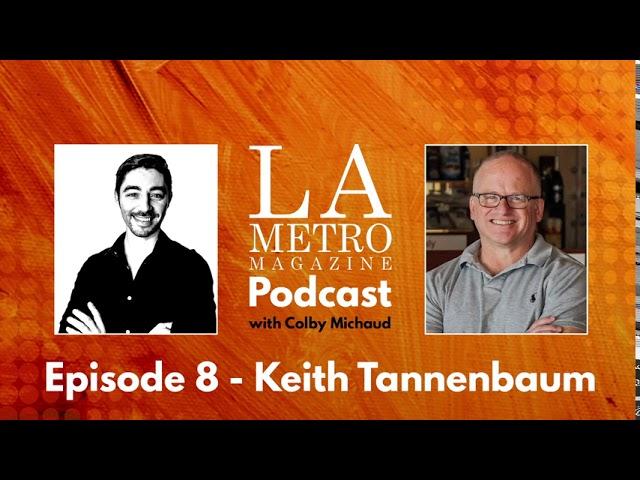 Episode 8 – Keith Tannenbaum