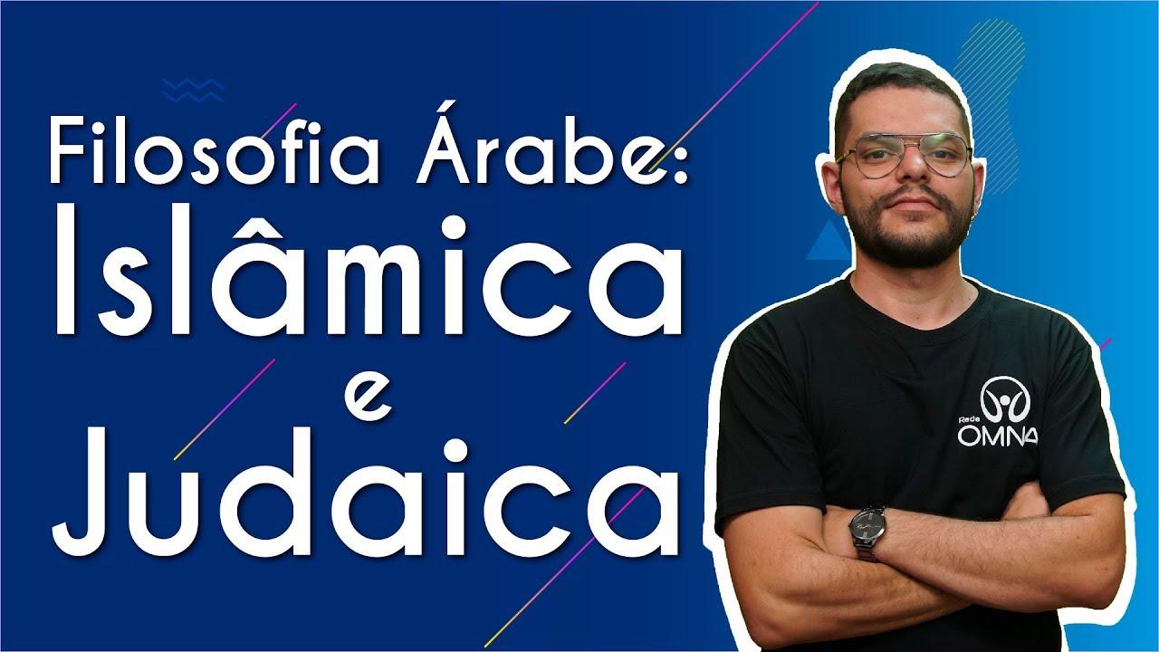 Filosofia Árabe: Islâmica e Judaica