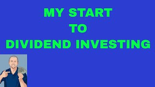 My Start To Dividend Investing