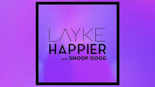 """Happier"" Layke Feat. Snoop Dogg"