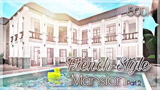 Bloxburg: Aesthetic French-Style Mansion - 500k House (Interior Part 2)