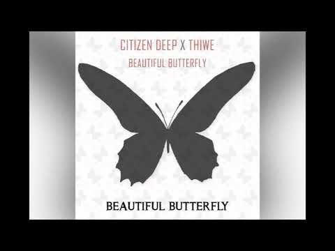 Citizen Deep – Beautiful Butterfly Ft. Thiwe