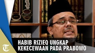 Habib Rizieq Shihab Ungkap Kecewa pada Prabowo: Langsung Meledak Keinginan Lakukan Perlawanan