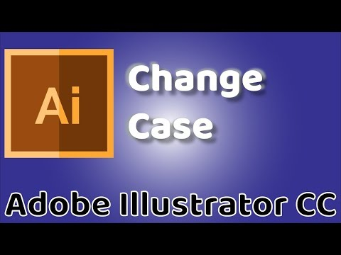 Change Case - Adobe Illustrator CC 2019