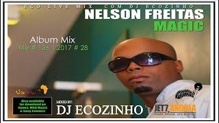 Nelson Freitas   Magic (2006) Album Mix 2017   Eco Live Mix Com Dj Ecozinho