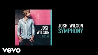 Josh Wilson - Symphony (Lyric Video)