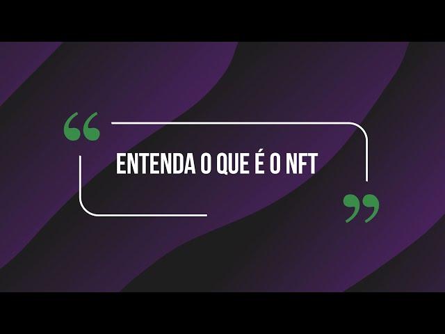 Você sabe  o que é NFT (ou non-fungible token)?