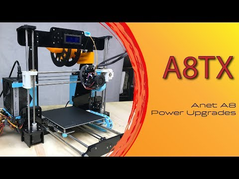 A8TX - Anet A8 Build and Power Upgrade