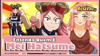 Mei Hatsume  - (My Hero Academia) - Entenda Quem é MEI HATSUME! Boku no Hero Academia